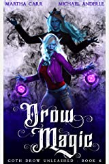 Drow Magic (Goth Drow Unleashed Book 6) Kindle Edition
