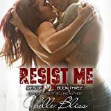 Resist Me: Men of Inked, Book 3