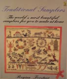 Traditional Samplers: The World's Most Beautiful Samplers for You to Make at Home