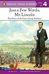 Just a Few Words, Mr. Lincoln: The Story of the Gettysburg Address (Penguin Young Readers, Level 4) Paperback