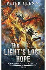 The Light's Last Hope (Guardians of Kallor Book 3) Kindle Edition