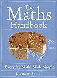 The Maths Handbook: Everyday Maths Made Simple (English Edition)