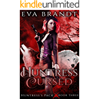 Huntress Cursed: A Reverse Harem Paranormal Romance (Huntress's Pack Book 3) book cover
