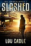 Slashed (Oil Apocalypse Book 1)