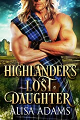 Highlander's Lost Daughter: A Scottish Medieval Historical Romance Kindle Edition