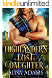 Highlander's Lost Daughter: A Scottish Medieval Historical Romance