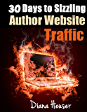 30 Days to Sizzling Author Website Traffic