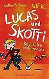 Lucas & Skotti – Knalltüten im Anmarsch (Lucas und Skotti 1)