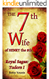 The 7th Wife of Henry the 8th: Royal Sagas: Tudors I (English Edition)