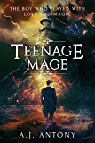 Teenage Mage (Relics and Roses Book 1)