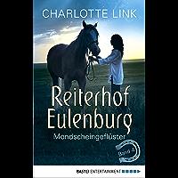 Reiterhof Eulenburg - Mondscheingeflüster: Band 4 (Ferien auf dem Reiterhof) (German Edition)