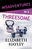 Misadventures in a Threesome (Misadventures Book 20) (English Edition)