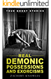 True Ghost Stories: Real Demonic Possessions and Exorcisms