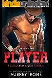 Player: A Secret Baby Sports Romance