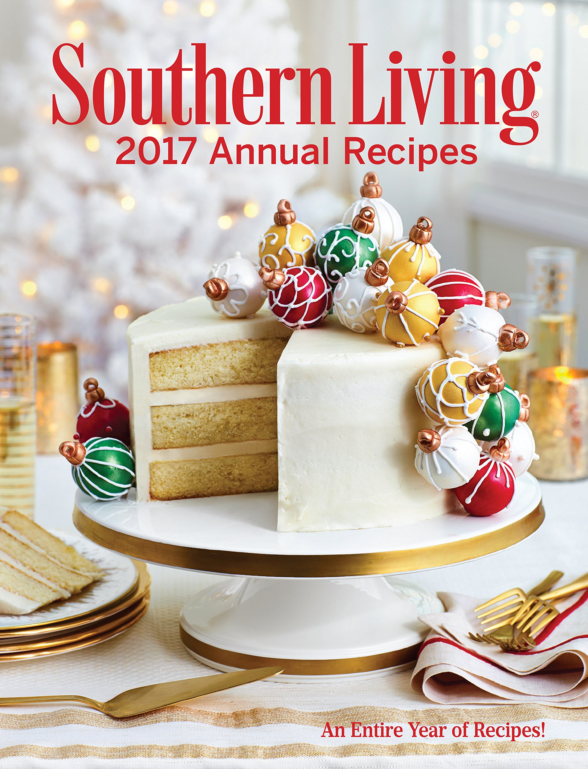 Southern Living Annual Recipes 2017: An Entire Year of Recipes by Southern Living