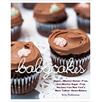 BabyCakes: Vegan, (Mostly) Gluten-Free, and (Mostly) Sugar-Free Recipes from New York's Most Talked-About Bakery: A Baking Book
