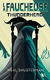 La Faucheuse, Tome 2: Thunderhead: 02 (French Edition)