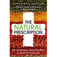 The Natural Prescription: A Doctor's Guide to the Science of Natural Medicine