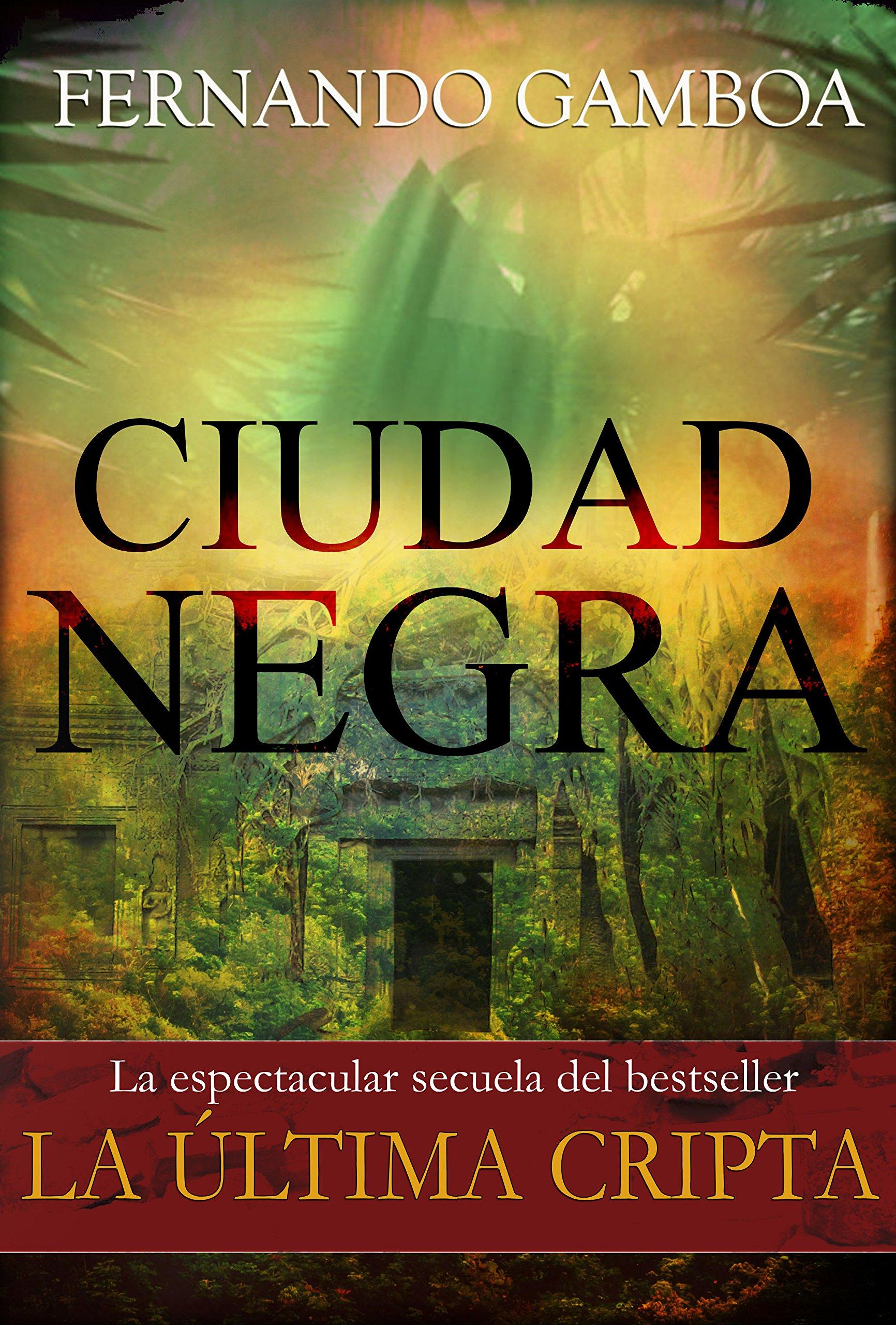 CIUDAD NEGRA: En busca de la ciudad perdida de Z (Las aventuras de Ulises Vidal nº 2) por Fernando Gamboa
