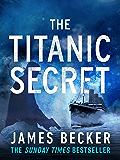 The Titanic Secret: A gripping conspiracy thriller
