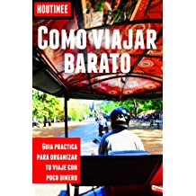 Cómo viajar barato - Turismo fácil y por tu cuenta: Guía práctica para organizar tu viaje con poco dinero (Spanish Edition) May 21, 2013