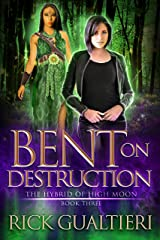 Bent On Destruction (The Hybrid of High Moon Book 3) Kindle Edition