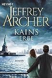 Kains Erbe: Kain und Abel 3 - Roman (Kain-Serie, Band 3)