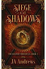 Siege of Shadows (The Keeper Chronicles Book 3) Kindle Edition