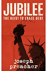 Jubilee: The Heist to Erase Debt Kindle Edition
