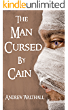 The Man Cursed By Cain