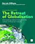 The Retreat of Globalisation: Anticipating radical change in the culture of financial markets