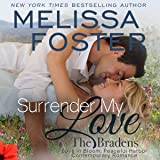 Surrender My Love: The Bradens at Peaceful Harbor, Book 2