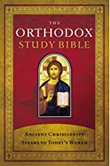 The Orthodox Study Bible, eBook: Ancient Christianity Speaks to Today's World Kindle Edition
