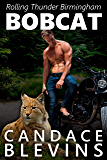 Bobcat (Rolling Thunder MC Birmingham Book 2)