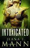 Intoxicated (Felony Romance Book 1)