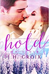 Hold Me Close (Last Frontier Lodge Novels Book 7) Kindle Edition