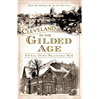 Cleveland in the Gilded Age: A Stroll Down Millionaires' Row (American Chronicles) book cover