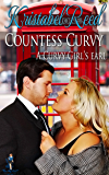 Countess Curvy: A Curvy Girl's Earl (A Curvy Girl's Guide to Love Book 1)