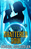 Shattered Soul (AIR Book 1)
