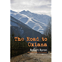 The Road to Oxiana: New edition linked and annotaded (English Edition)