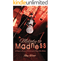 Melody to Madness: A Singer's Journey to Discovering the Unique Voice Within book cover