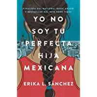Yo no soy tu perfecta hija mexicana / I Am Not Your Perfect Mexican Daughter (Spanish Edition)