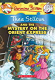 Thea Stilton and the Mystery on the Orient Express (Thea Stilton Graphic Novels Book 13)