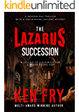 The Lazarus Succession: A Modern-Day Thriller with a Spellbinding Ancient Mystery