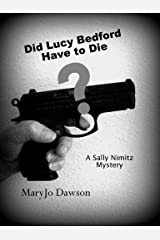 Did Lucy Bedford Have to Die? (Sally Nimitz Mysteries Book 5) Kindle Edition