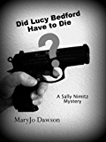 Did Lucy Bedford Have to Die? (Sally Nimitz Mysteries Book 5)