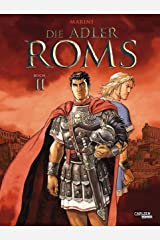 Die Adler Roms 2: Die Adler Roms 2: Ein historischer Roman als Comic (German Edition) eBook Kindle
