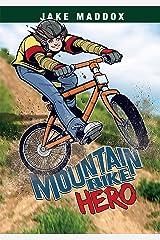 Mountain Bike Hero (Jake Maddox Sports Stories) Kindle Edition