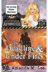 On Deadline & Under Fire (An Avery Shaw Mystery Book 13)