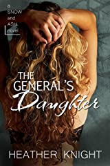 The General's Daughter: A Standalone Dark Romance (Snow and Ash Book 1) Kindle Edition